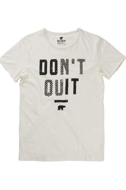 Don't Quit Beyaz Erkek Tişört
